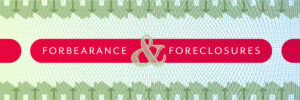Will the End of Forbearance Mean the Beginning of Foreclosures?